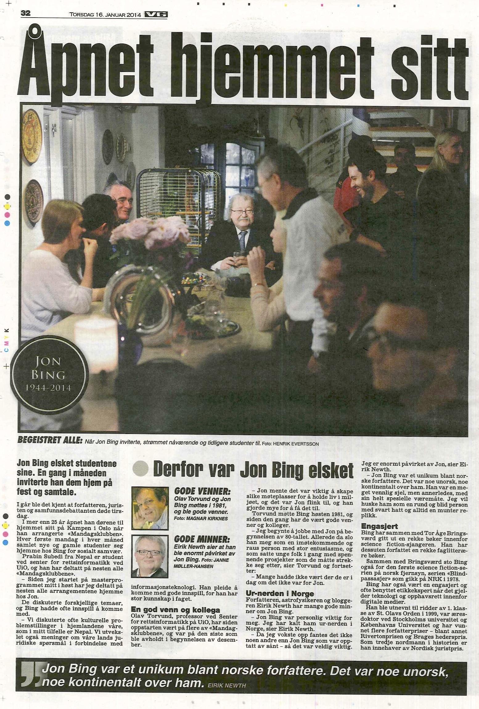 Matéria do jornal norueguês VG sobre a morte de Jon Bing. Tive a honra de estar em uma das várias ocasiões em que abriu sua residência para seus alunos e amigos.